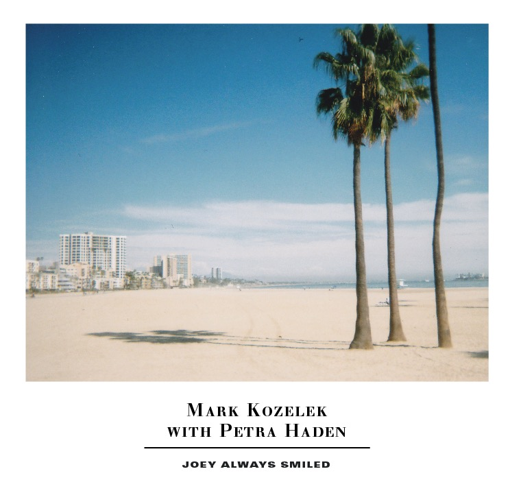 Mark Kozelek and Petra Haden Joey Always Smiled available on iTunes